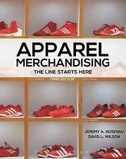 Apparel Merchandising : The Line Starts Here by David L. Wilson and Jeremy A....