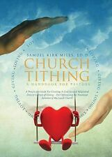 Church Tithing: a Handbook for Pastors : A Practicum Guide for Creating a...