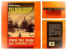 Du bois pour les cercueils. Claude Ragon. Prix du Quai des Orfèvres 2011. Fayard
