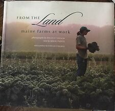 From The Land: Maine Farms At Work - Bridget Besaw & John Piotti