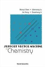 Support Vector Machine in Chemistry by Jie Yang, Wencong Lu, Nianyi Chen and...