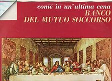 BANCO DEL MUTUO SOCCORSO disco LP 33 COME IN UN ULTIMA CENA stampa ITALIANA