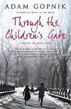 THROUGH THE CHILDREN'S GATE By Adam Gopnil  A Home In New York