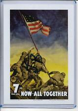WW2 ERA POSTER ART,SOLDIERS RAISING FLAG ON IWO JIMA~7TH NOW..ALL TOGETHER