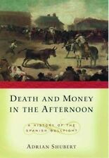 Death and Money in The Afternoon: A History of the Spanish Bullfight, Adrian Shu