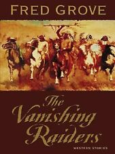 Five Star First Edition Westerns - The Vanishing Raiders: Western Stories