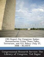 Crs Report for Congress: Sudan: Humanitarian Crisis, Peace Talks, by Dagne, Ted