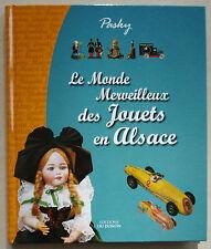 Le Monde Merveilleux des Jouets en Alsace PASKY éd du Donon 2008