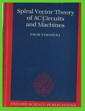 SPIRAL VECTOR theory of AC CIRCUITS and Machines Sakae Yamamura hardcover gzl
