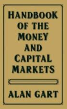 Handbook of the Money and Capital Markets by Alan Gart (1988, Hardcover)
