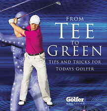 Golfer Magazine From Tee to Green: Tips and Tricks for Today's Golfer Very Good