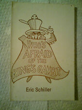 Who's Afraid Of The King's Gambit by Eric Schiller
