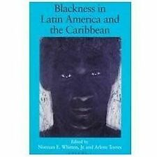 Blackness in Latin America & the Caribbean: Social Dynamics and Cultural...