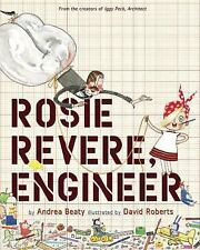 Rosie Revere, Engineer by Andrea Beaty (2013, Hardcover)