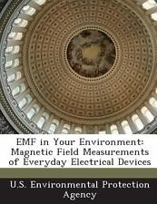 Emf in Your Environment : Magnetic Field Measurements of Everyday Electrical...
