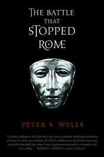 The Battle That Stopped Rome: Emperor Augustus, Arminius, and the Slaughter of t