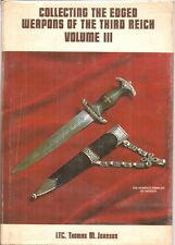 WWll Collecting Edged Weapons of the Third Reich by Lt.Thomas Johnson Vol.3 1st