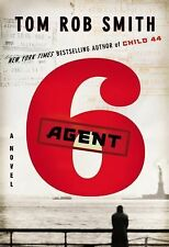 The Child 44 Trilogy Ser.: Agent 6 3 by Tom Rob Smith (2012, Hardcover) 1st Ed.