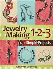 Jewelry Making 1-2-3: 45+ Simple Projects