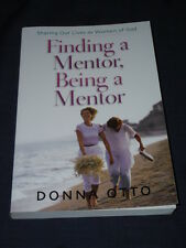 FINDING A MENTOR, BEING A MENTOR Sharing Lives as Women of God DONNA OTTO