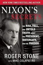 Nixon's Secrets: The Rise, Fall, and Untold Truth about the President, Watergate