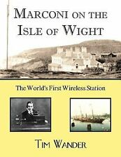 Marconi on the Isle of Wight by Tim Wander (2013, Paperback)