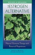The Estrogen Alternative: Natural Hormone Therapy with Botanical Progesterone, R