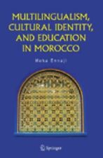 Multilingualism, Cultural Identity, and Education in Morocco by Moha Ennaji...