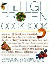 The High-Protein Cookbook: More than 150 healthy and irresistibly good low-carb