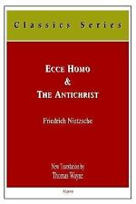 Ecce Homo & the Antichrist: How OneBecomes What One Is : A Curse on Christianity