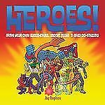 Heroes!: Draw Your Own Superheroes, Gadget Geeks & Other Do-Gooders-ExLibrary