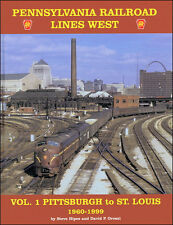 Pennsylvania Railroad Lines West: PITTSBURGH to ST. LOUIS, 1960-1999 (NEW BOOK)