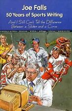 Joe Falls: 50 Years of Sports Writing (signed by author)