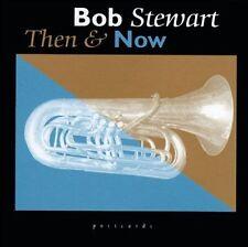 BOB STEWART Then & Now CLASSIC JAZZ TUBA CD