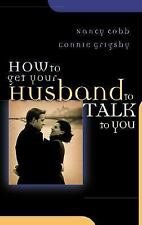 How to Get Your Husband to Talk to You, Connie Grigsby, Nancy Cobb, Very Good Bo