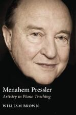 Menahem Pressler : Artistry in Piano Teaching by William Brown (2008, Hardcover)