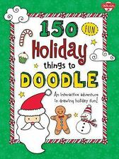 150 Fun Christmas Things to Doodle: An interactive adventure in drawing holiday