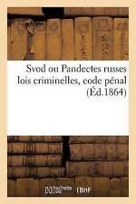 Svod Ou Pandectes Russes Lois Criminelles, Code Penal by P Robakowski...