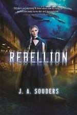REBELLION: A Novel (The Elysium Chronicles) Hardcover By J. A. Souders NEW