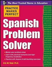 Practice Makes Perfect Spanish Problem Solver by Eric Vogt (2011, Paperback)