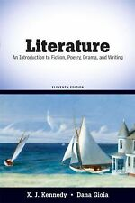 Literature An Introduction To Fiction Poetry Drama And Writing Kennedy