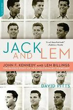 Jack and Lem: John F. Kennedy and Lem Billings: The Untold Story of an Extraordi