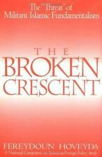 "The Broken Crescent: The ""Threat"" of Militant Islamic Fundamentalism-ExLibrary"