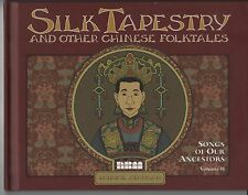 Silk Tapestry and Other Chinese Folk Tales (Songs of our Ancestors Vol 2 HC)