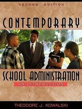 Contemporary School Administration: An Introduction (2nd Edition), Kowalski, The