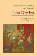Approaches to Teaching the Works of John Dryden 126 (2014, Paperback)