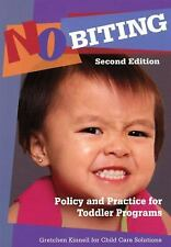No Biting : Policy and Practice for Toddler Programs by Gretchen Kinnell...