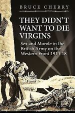 Wolverhampton Military Studies: They Didn T Want to Die Virgins : Sex and...