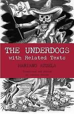 Hackett Classics: The Underdogs : With Related Texts by Mariano Azuela (2006,...