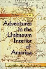 Adventures in the Unknown Interior of America by Alvar Núñez Cabeza de Vaca (19…